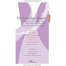 L'universel (au) féminin : Tome 3, Hannah Arendt, Camille Claudel, Marie Curie, Françoise Dolto, Eleanor Roosevelt, Clara Schumann