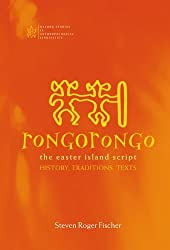 Rongorongo: The Easter Island Script: History, Traditions, Text (Oxford Studies in Anthropological Linguistics) by Steven Roger Fischer (1998-03-05)