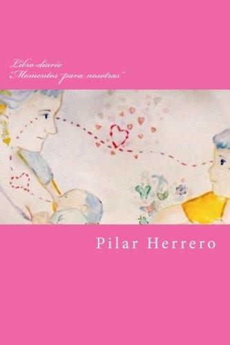 Libro-diario Momentos para nosotras: Un trocito de hoy, un recuerdo para siempre
