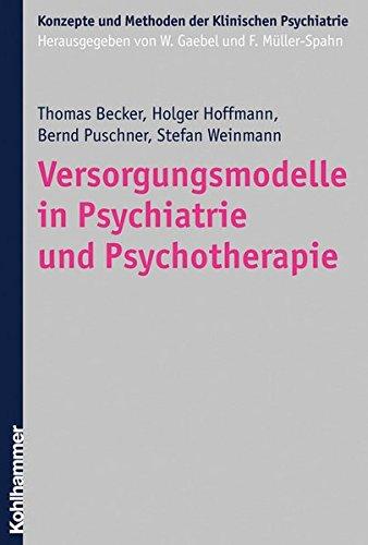 Versorgungsmodelle in Psychiatrie und Psychotherapie (Konzepte und Methoden der Klinischen Psychiatrie)