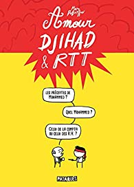 Amour, Djihad & RTT par Marc Dubuisson
