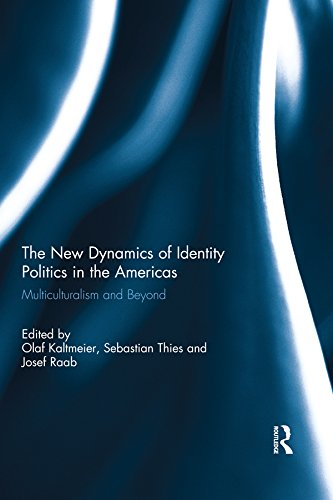 The New Dynamics of Identity Politics in the Americas: Multiculturalism and Beyond (English Edition)