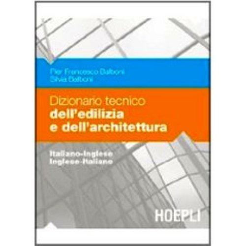 Dizionario tecnico delledilizia e dellarchitettura. Italiano inglese inglese italiano