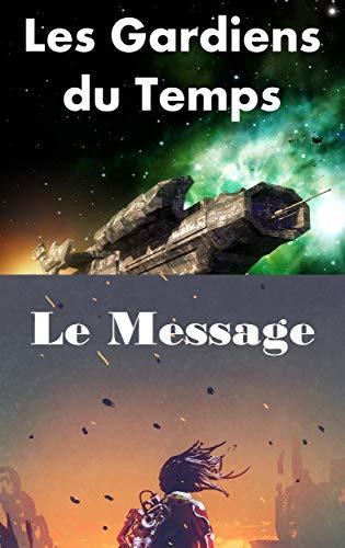 Couverture du livre Pack 2 Romans : Les Gardiens du Temps - Le Message