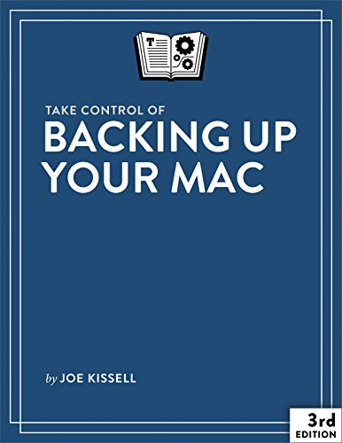Take Control of Backing Up Your Mac (English Edition)
