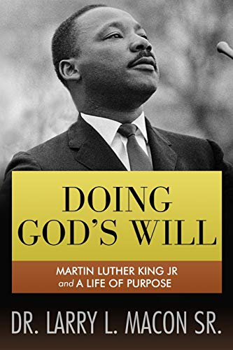 Doing God's Will: Martin Luther King Jr. and a Life of Purpose