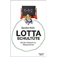 Lotta Schultüte: Mit dem Rollstuhl ins Klassenzimmer (German Edition)