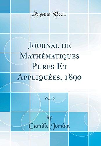 Journal de Mathmatiques Pures Et Appliques, 1890, Vol. 6 (Classic Reprint)