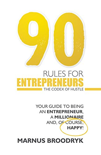 90 rules for entrepreneurs the codex of hustle ebook marnus 90 rules for entrepreneurs the codex of hustle ebook marnus broodryk amazon kindle store fandeluxe Images