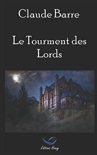 Le Tourment des Lords par Claude Barre