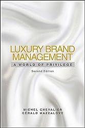 Luxury Brand Management: A World of Privilege.