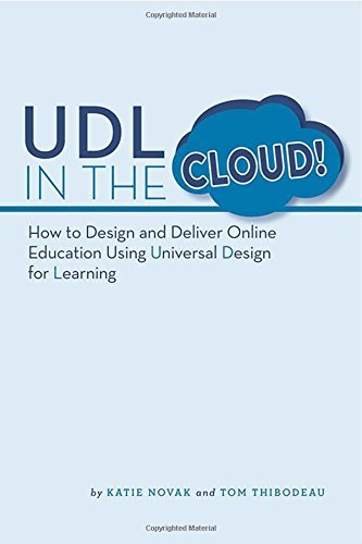 UDL in the Cloud!: How to Design and Deliver Online Education Using Universal Design for Learning by Katie Novak (2016-03-01)