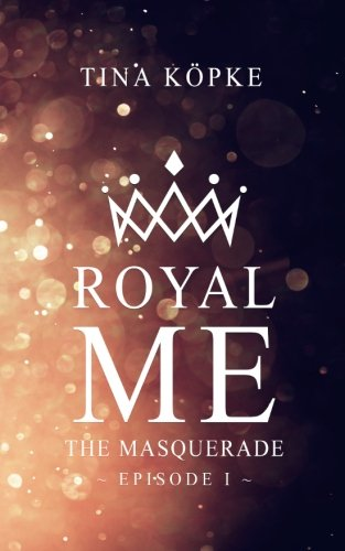 Royal Me: The Masquerade