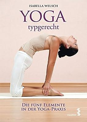 Yoga typgerecht: Die fünf Elemente in der Yoga-Praxis