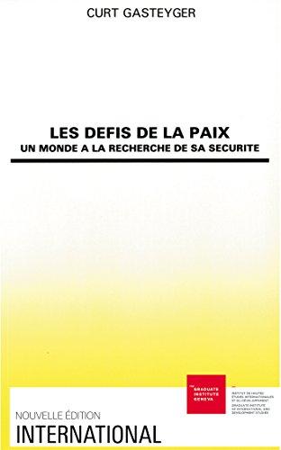Télécharger en ligne Les défis de la paix: Un monde à la recherche de sa sécurité pdf ebook
