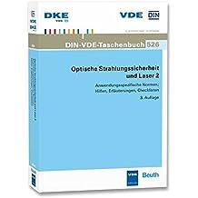 Optische Strahlungssicherheit und Laser 2: Anwendungsspezifische Normen; Hilfen, Erläuterungen, Checklisten (DIN-VDE-Taschenbücher)