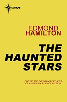 The Haunted Stars (English Edition) di [Hamilton, Edmond]