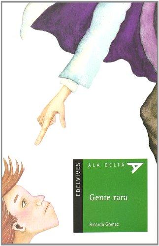 Gente rara (Ala Delta (Serie Verde))