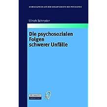 Die Psychosozialen Folgen Schwerer Unfälle (Monographien aus dem Gesamtgebiete der Psychiatrie) by Ulrich Schnyder (2013-10-04)