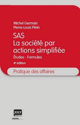 SAS, la société par actions simplifiée : Etudes, formules