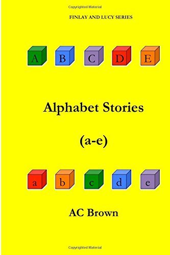 Alphabet Stories (a-e) (Finlay and Lucy Series) by AC Brown (2015-04-30)