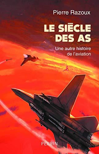 Le siècle des As (1915-1988) par  Pierre RAZOUX