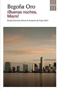 !Buenas noches, Miami! par Begoña Oro