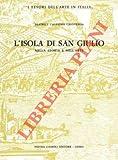 l'Isola di san Giulio nella storia e nell'arte.