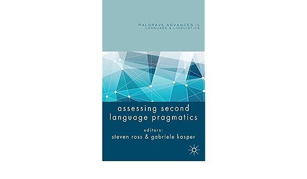 Assessing second language pragmatics palgrave advances in language
