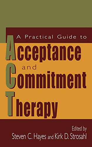 A Practical Guide to Acceptance and Commitment Therapy
