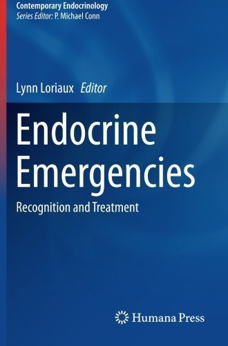 Endocrine Emergencies: Recognition and Treatment (Contemporary Endocrinology) (2014-12-17)