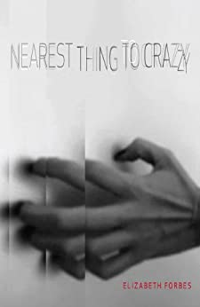 Nearest Thing to Crazy by [Forbes, Elizabeth]