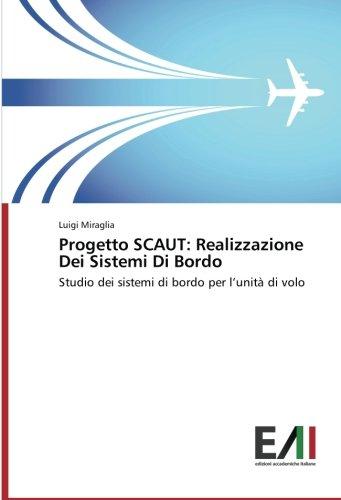 Progetto SCAUT: Realizzazione Dei Sistemi  Di Bordo: Studio dei sistemi  di bordo per lunit di volo
