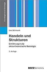 Handeln und Strukturen: Einführung in die akteurtheoretische Soziologie (Grundlagentexte Soziologie)