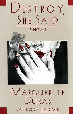 [Destroy, She Said] (By: Marguerite Duras) [published: January, 1994]