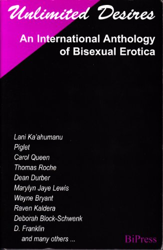 Unlimited Desires: An International Anthology of Bisexual Erotica ...