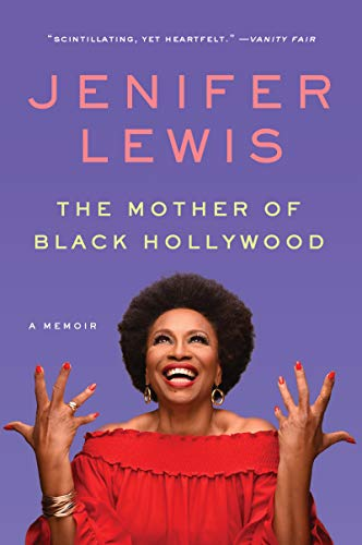 The Mother of Black Hollywood: A Memoir por Jenifer Lewis