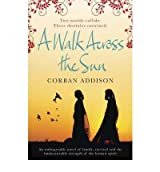 [ A WALK ACROSS THE SUN BY ADDISON, CORBAN](AUTHOR)PAPERBACK