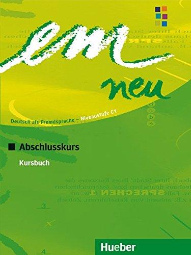 Em. Deutsch als fremdsprache. C1. Abschlusskurs. Kursbuch. Per il Liceo classico