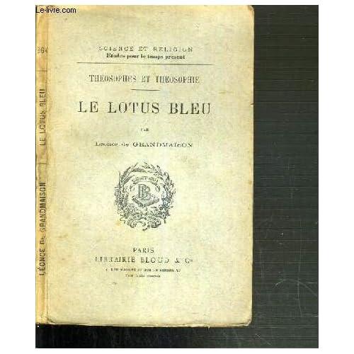LE LOTUS BLEU - THEOSOPHES ET THEOSOPHIE / COLLECTION SCIENCE ET RELIGION