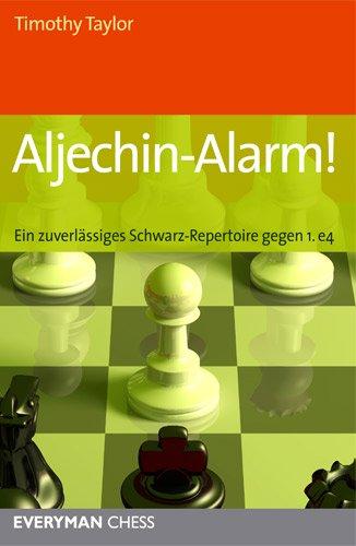 Aljechin-Alarm!: Ein zuverlässiges Schwarz-Repertoire gegen 1. e4
