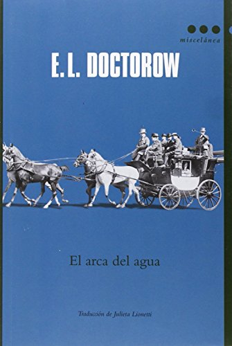 El Arca Del Agua (Miscelánea) de Edgar Lawrence Doctorow (20 feb 2014) Tapa blanda