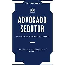 Advogado Sedutor: Livro 2 da Trilogia Farcoland (Portuguese Edition)