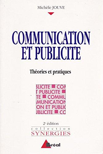 COMMUNICATION ET PUBLICITE BTS COMMUNICATION DES ENTREPRISES FORMATIONS EN COMMUNICATION ET COMMERCE. Théories et pratiques