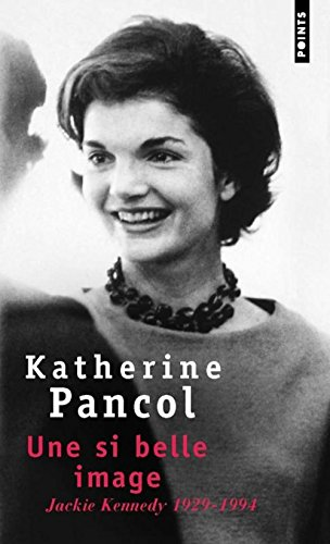 Une si belle image : Jackie Kennedy 1929-1994