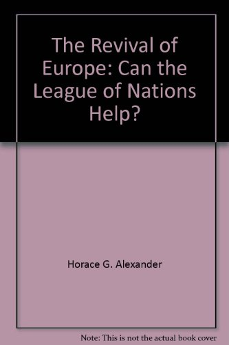 The Revival of Europe Can the League of Nations Help?