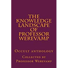 The knowledge landscape of Professor Werevamp