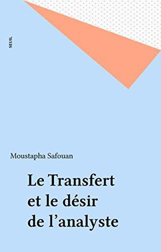 Le Transfert et le désir de l'analyste (Points) par Moustapha Safouan