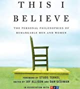 [This I Believe: The Personal Philosophies of Remarkable Men and Women] (By: Jay Allison) [published: October, 2006]