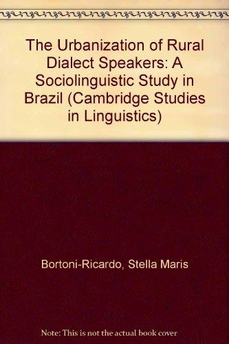 The Urbanization of Rural Dialect Speakers: A Sociolinguistic Study in Brazil (Cambridge Studies in Linguistics)